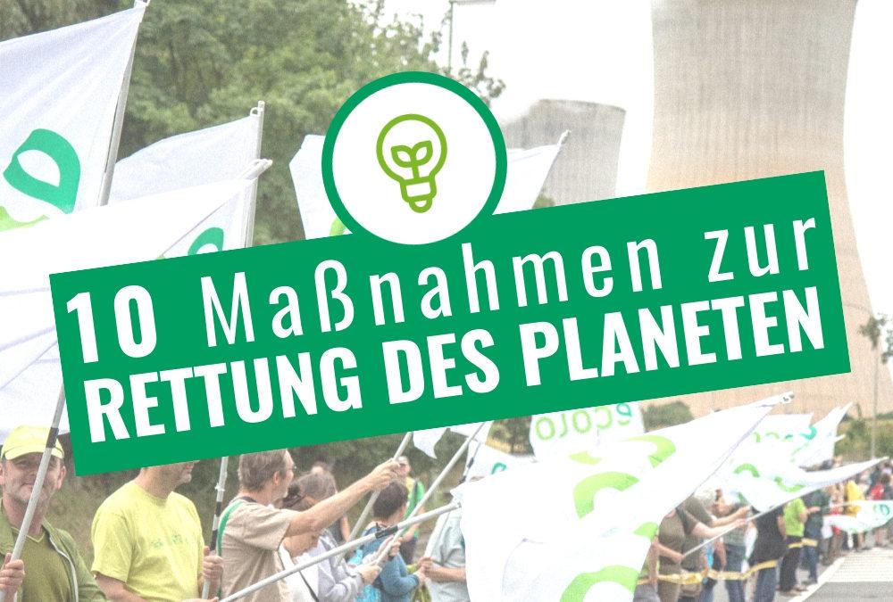 10 prioritäre Maßnahmen um das Klima und den Planeten zu retten.